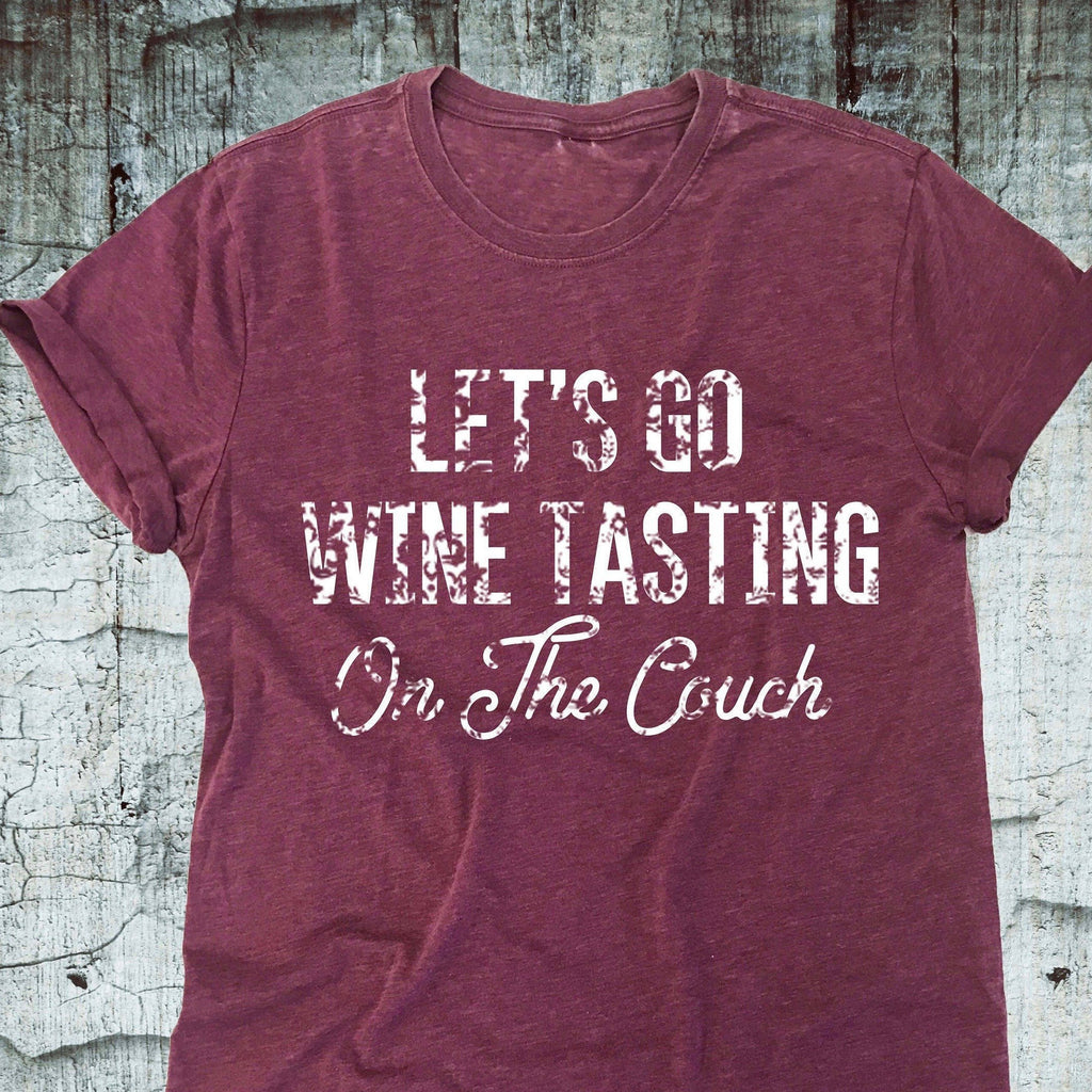 Lets Go Wine Tasting On The Couch - women's boutique clothing Strong Confident You