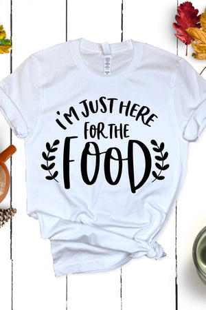 I'm Just Here For The Food Tee - women's boutique clothing Strong Confident You