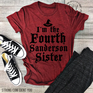 I'm The Fourth Sanderson Sister - women's boutique clothing Strong Confident You