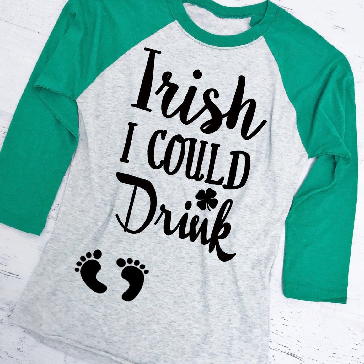 Irish I Could Drink® - Strong Confident You