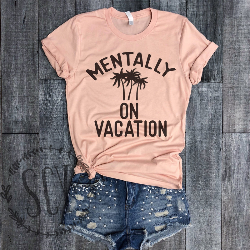 Mentally On Vacation - women's boutique clothing Strong Confident You