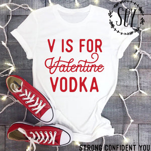 V is for Valentine Vodka - Strong Confident You