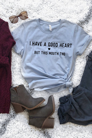 I Have A Good Heart But This Mouth Tho Tee - women's boutique clothing Strong Confident You