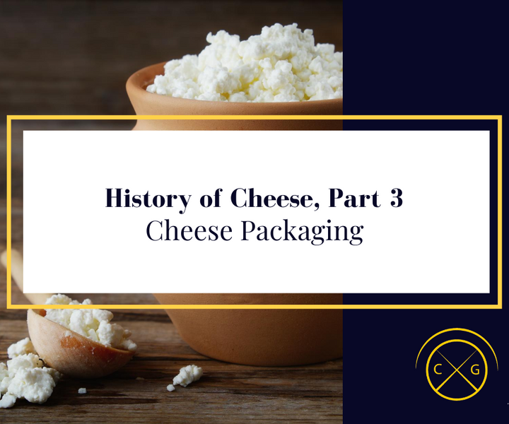 History of Cheese, Part 3: Packaging