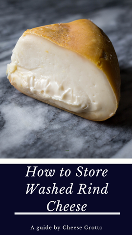 how to store washed rind cheese