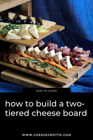 How to build a two-tiered cheese board