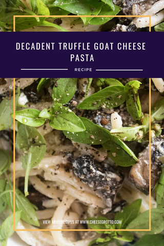 truffle goat cheese pasta recipe