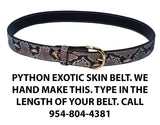 "TOM'S ""EXOTIC SKIN GUN BELT"" PYTHON SKIN BELT - HANDMADE - THE BEST EXOTIC SKIN BELT MADE - ANY LENGTH YOU DESIRE"