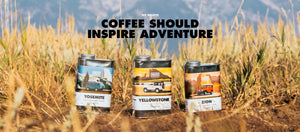 Drive Coffee National Park Edition Coffee Should Inspire Adventure