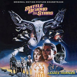 BATTLE BEYOND THE STARS-Original Soundtrack Recording by James Horner