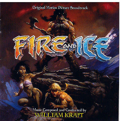 FIRE AND ICE-Original Soundtrack Recording by William Kraft
