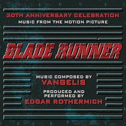 BLADE RUNNER: A 30th ANNIVERSARY CELEBRATION - Music from the Motion Picture