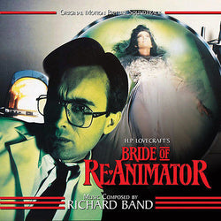 BRIDE OF RE-ANIMATOR - Original Soundtrack by Richard Band