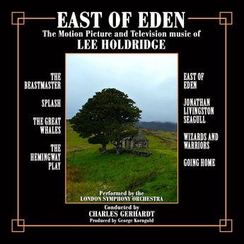 EAST OF EDEN - THE MOTION PICTURE AND TELEVISION MUSIC OF LEE HOLDRIDGE