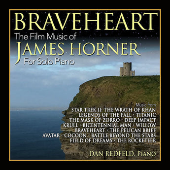 BRAVEHEART: THE FILM MUSIC OF JAMES HORNER FOR SOLO PIANO