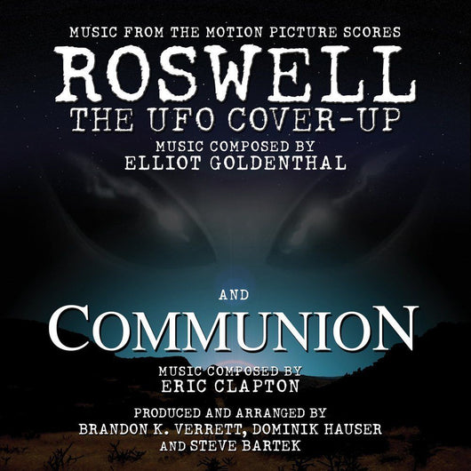 ROSWELL: THE UFO COVER-UP (Elliot Goldenthal) / COMMUNION  (Eric Clapton)-Scores