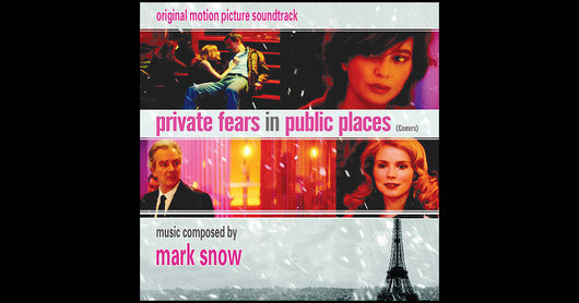 PRIVATE FEARS IN PUBLIC PLACES - Original Soundtrack by Mark Snow
