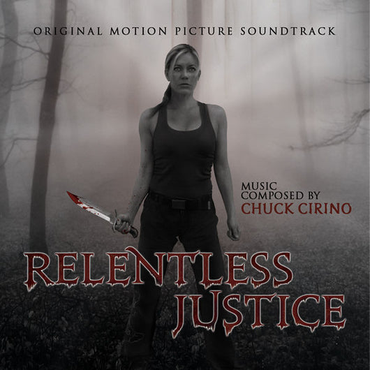 RELENTLESS JUSTICE - Original Soundtrack by Chuck Cirino