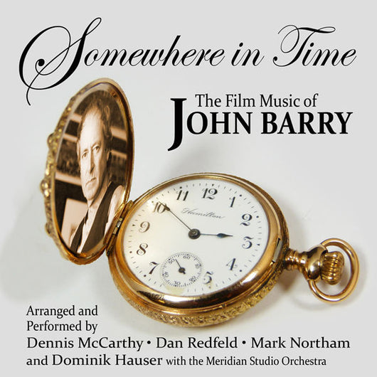 SOMEWHERE IN TIME: THE FILM MUSIC OF JOHN BARRY (newly recorded)