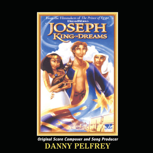 JOSEPH: KING OF DREAMS - Original Soundtrack by Danny Pelfrey