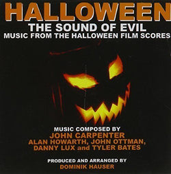 HALLOWEEN: THE SOUND OF EVIL - Music from the HALLOWEEN movies (Newly Recorded)
