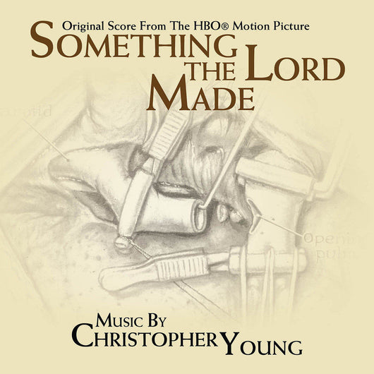 Something The Lord Of Made - Original Soundtrack by Christopher Young