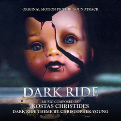 DARK RIDE - Original Soundtrack by Christopher Young and Kostas Christides