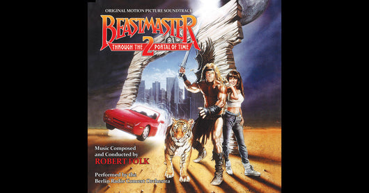 BEASTMASTER 2: THROUGH THE PORTAL OF TIME - Original Soundtrack by Robert Folk