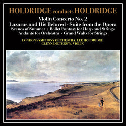 HOLDRIDGE CONDUCTS HOLDRIDGE - London Symphony Orchestra