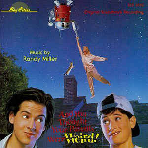And You Thought Your Parents Were Weird-Original Soundtrack Recording by Randy Miller