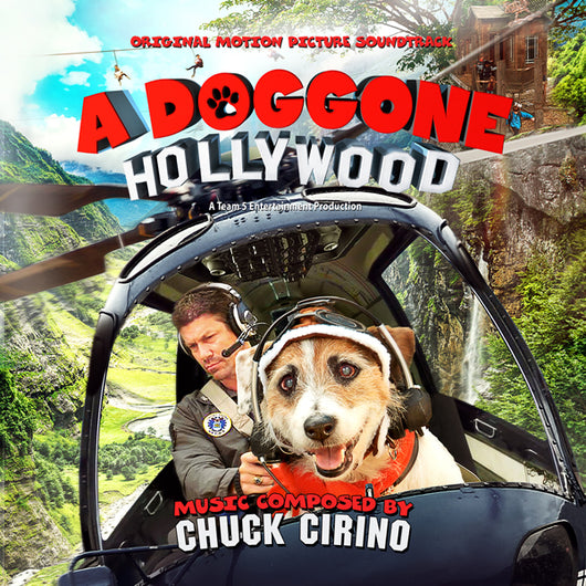 DOGGONE HOLLYWOOD, A - Original Soundtrack by Chuck Cirino