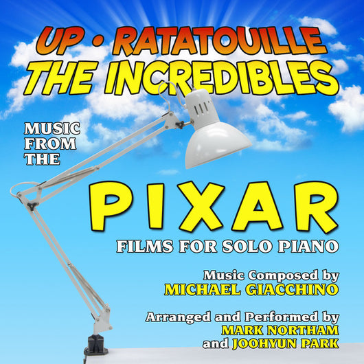 Up,Ratatouille and The Incredibles : Music from the Pixar Films for Solo Piano