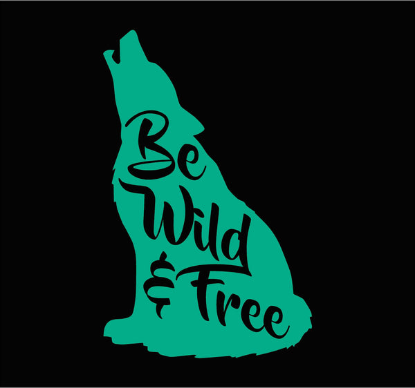 Be Wild and Free - Wolf Vinyl Decal
