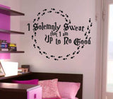I Solemnly Swear I Am Up to No Good! Funny Footsteps Vinyl Decal for Walls, Windows and More! Lots of Color Choices!