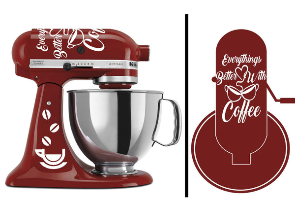 Everythings Better With Coffee Vinyl Decal Set for Kitchenaid Mixers and More!