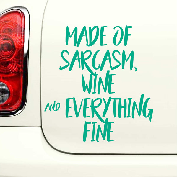 Made of Sarcasm, Wine & Everything Fine! Funny Vinyl Decal for Cars, Laptops and More! Lots of Colors Available!