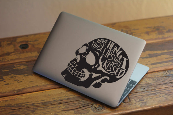 Here Hung Those Lips That I Have Kissed - Shakespeare Hamlet Skull Quote Vinyl Decal for Laptop, Windows and More! Lots of Colors!