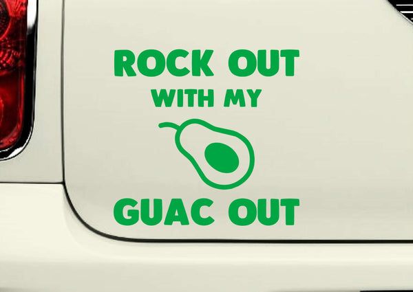 Rock Out with My Guac Out - Funny Vinyl Decal for Laptops, Windows and More! Lots of Colors Available!
