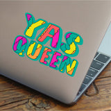 Yas Queen Funny Colorful Printed Decal for Laptops, Windows and More! Lots of Sizes Available!