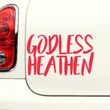 Godless Heathen - Funny Vinyl Decal for Laptops, Cars and More! Lots of Colors Available!