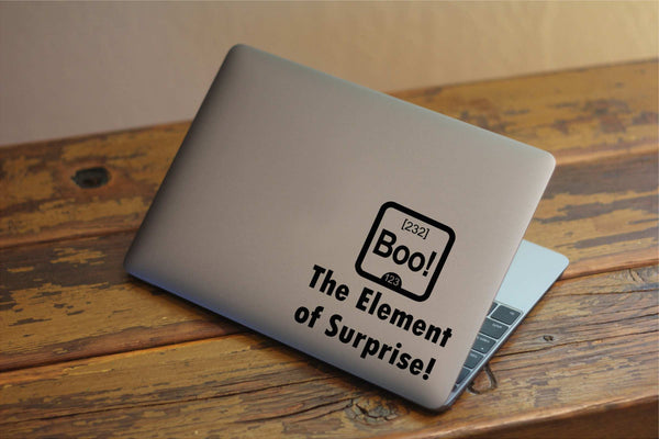 Element of Surprise - Funny Vinyl Decal for Laptops, Windows and More! Lots of Color Choices!