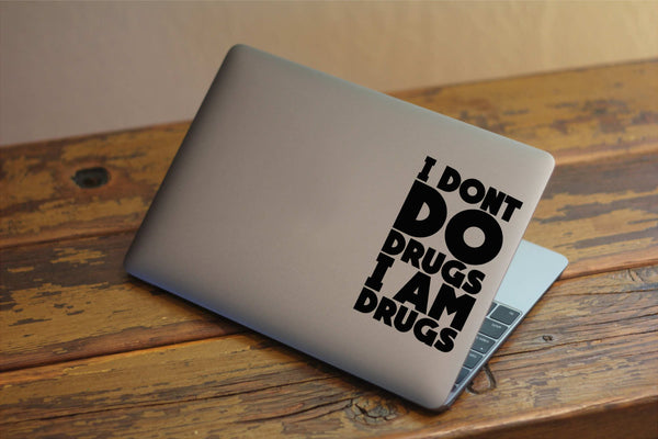 I Dont Do Drugs I Am Drugs - Salvador Dali Quote Vinyl Decal for Laptops, Windows and More! Lots of Colors to Choose From!