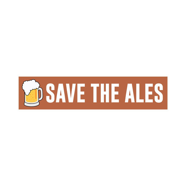 Save the Ales Bumper Sticker