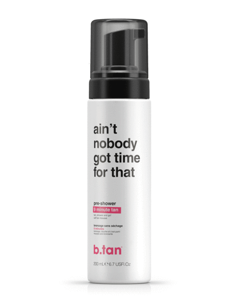 B.Tan Ain't Nobody Got Time For That Pre-Shower Mousse