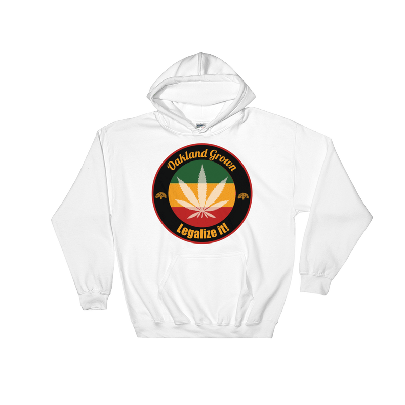 Oakland Grown - Legalize It! Hoodies
