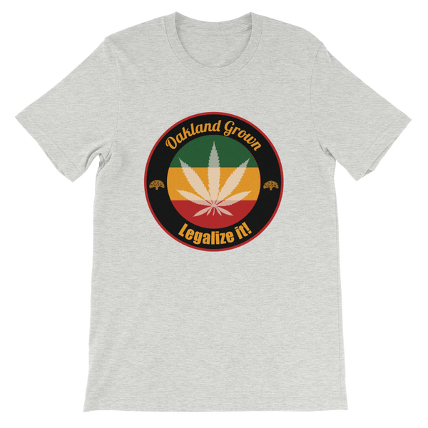 Oakland Grown - Legalize It! T-Shirt