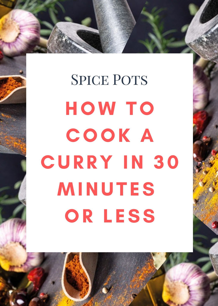 How to cook a healthy curry in 30 minutes or less