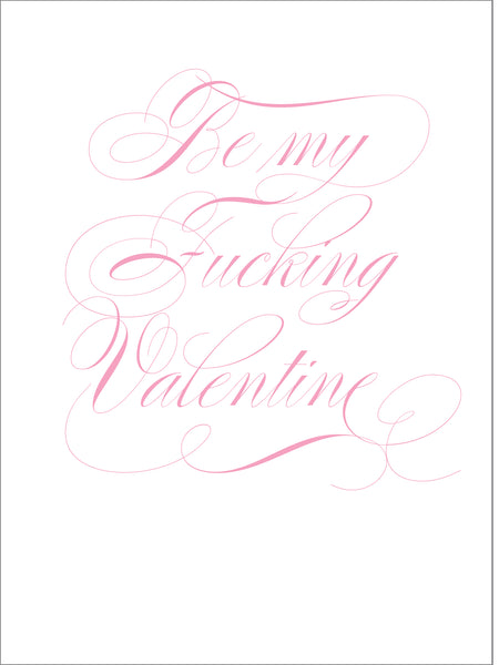Be my F*@! Valentines Greeting Card