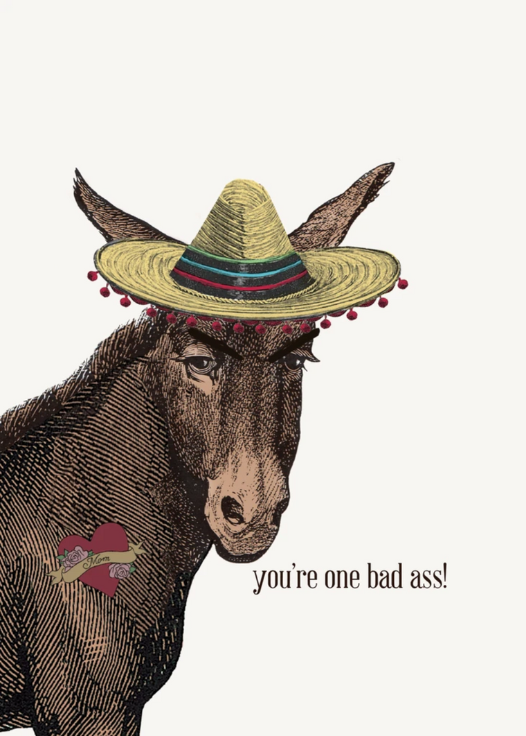 You're One Bad Ass Greeting Card