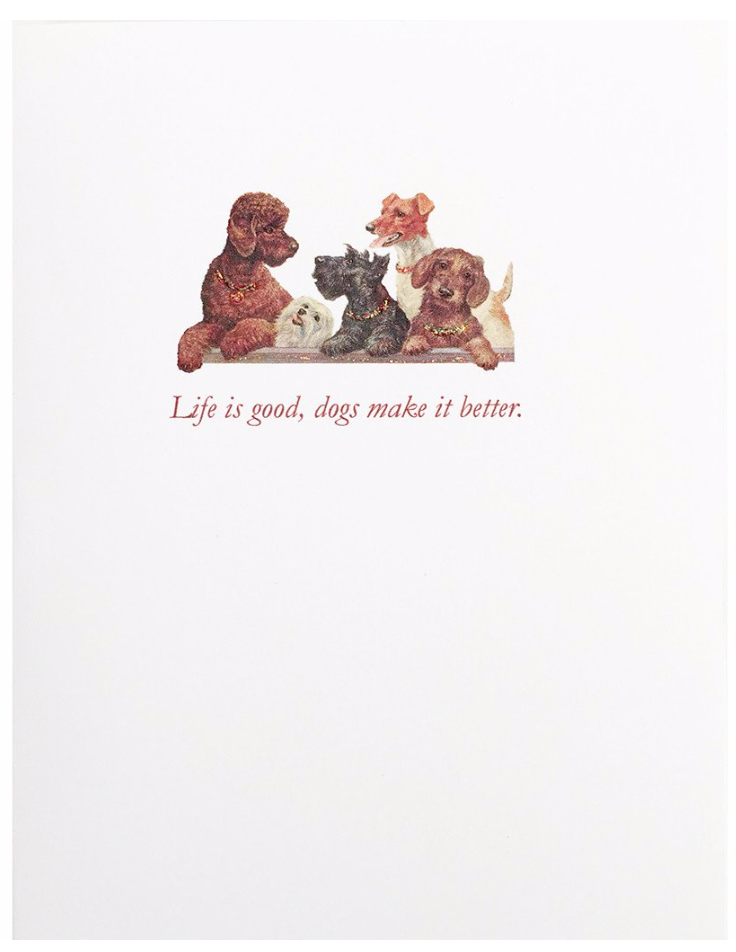 Dogs Make It Better Everyday Greeting Card